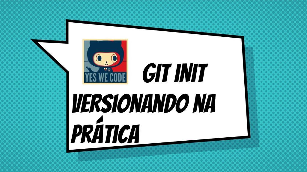 Git init versionando na prática