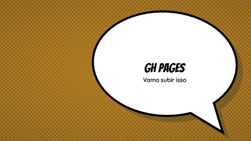 Gh pages Vamo subir isso
