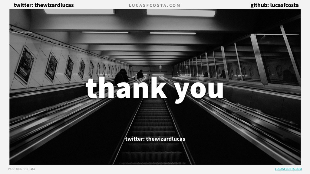 PAGE NUMBER LUCASFCOSTA.COM 153 thank you L U C...