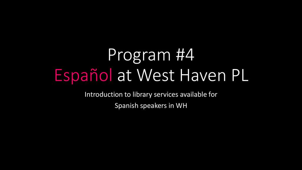 Program #4 Español at West Haven PL Introductio...
