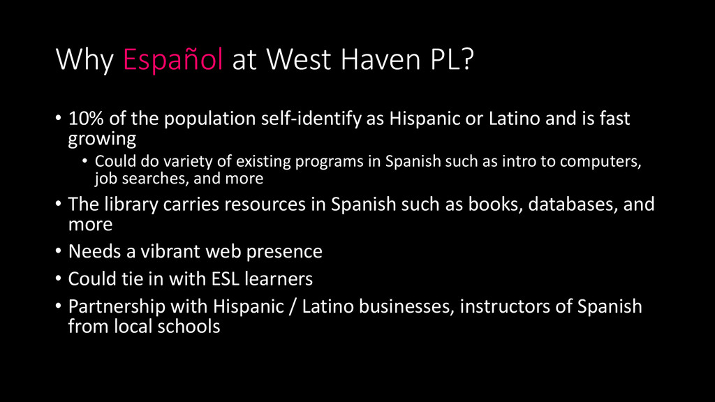 Why Español at West Haven PL? • 10% of the popu...