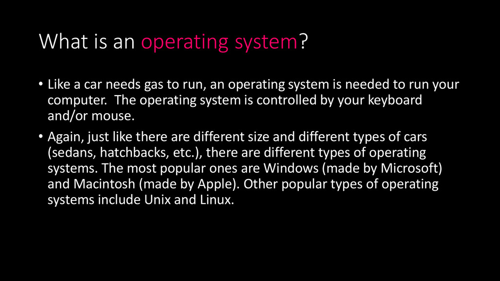 What is an operating system? • Like a car needs...