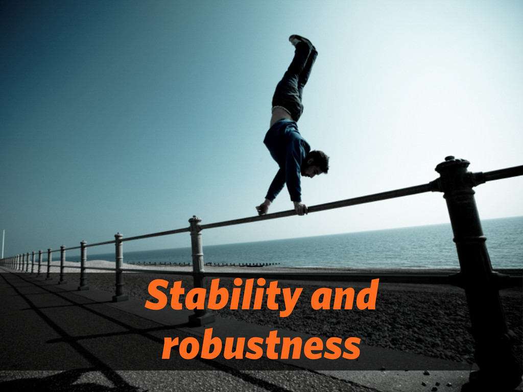 Stability and robustness