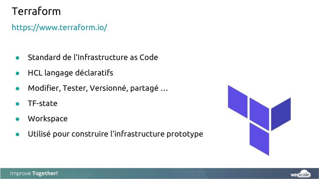 Improve Together! Terraform ● Standard de l'Inf...