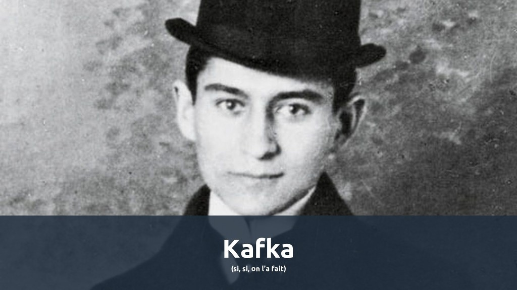 Kafka (si, si, on l'a fait)