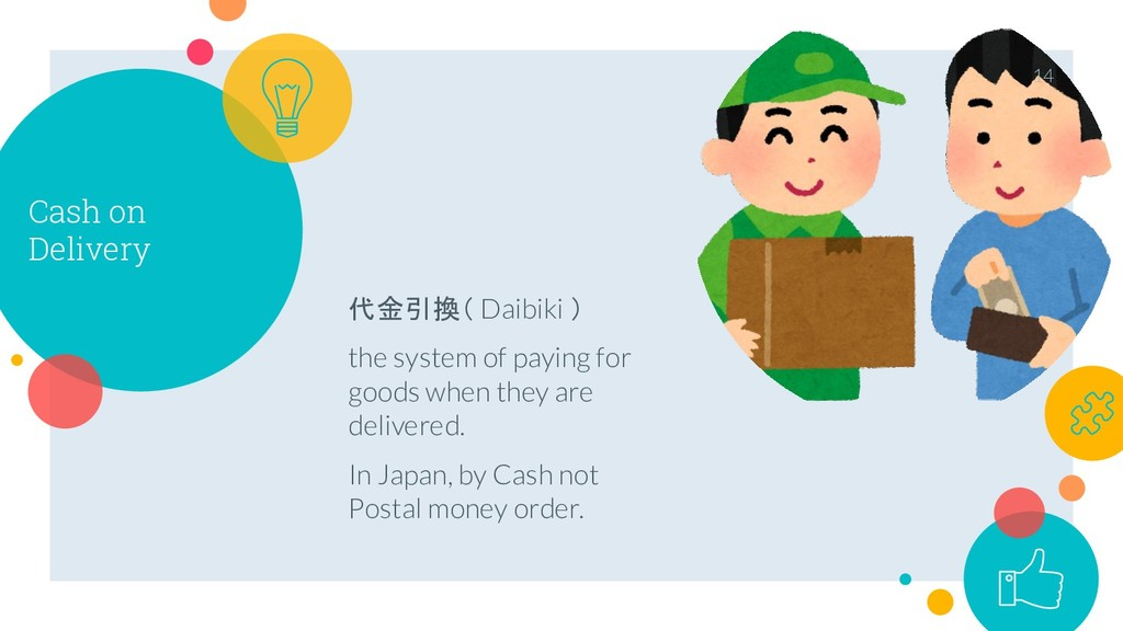 Cash on Delivery 代金引換( Daibiki ) the system of ...