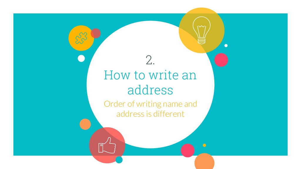 2. How to write an address Order of writing nam...