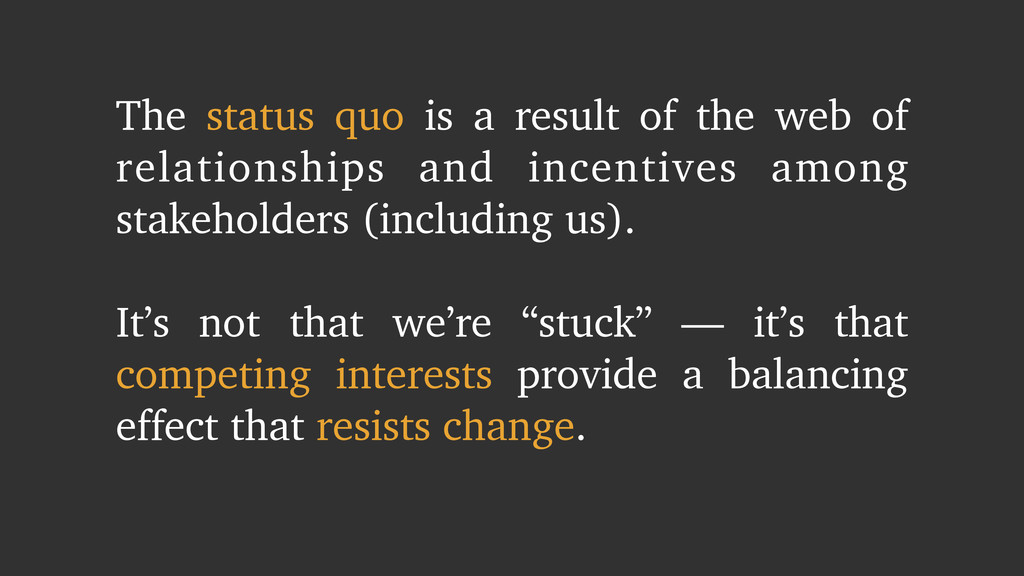 The status quo is a result of the web of relati...