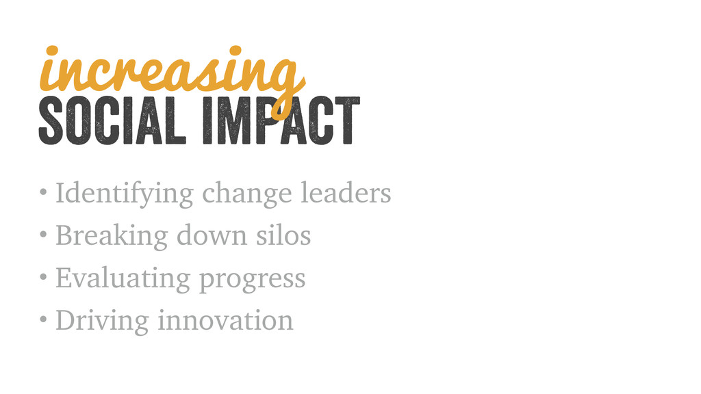 • Identifying change leaders • Breaking down si...