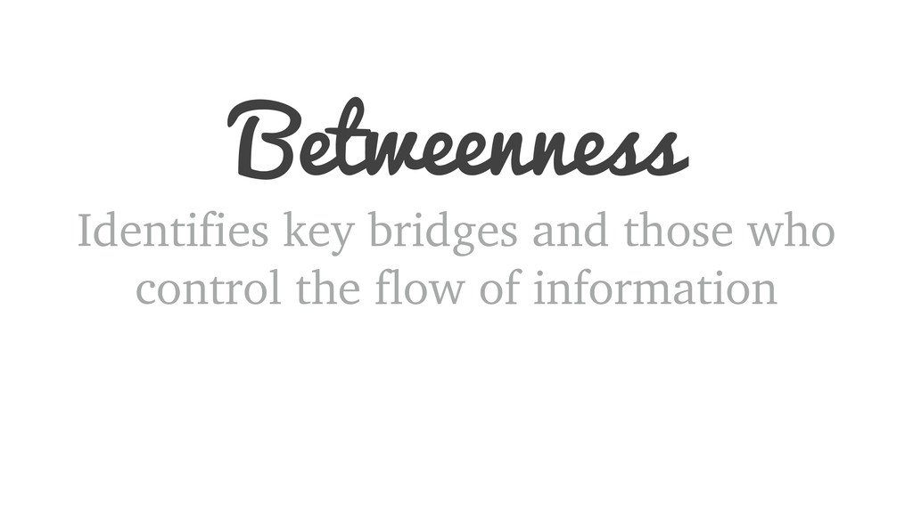 Identifies key bridges and those who control th...