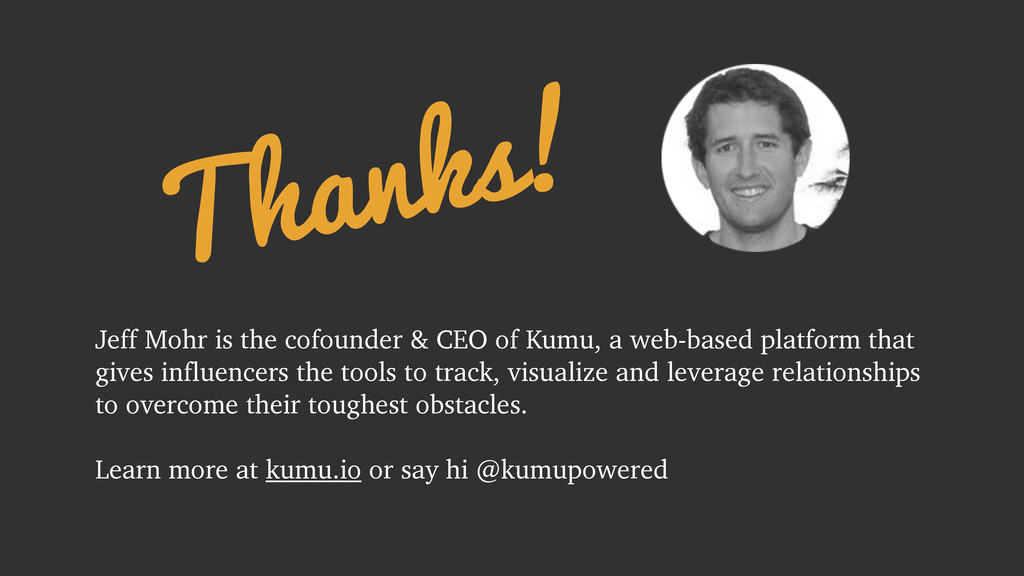 Jeff Mohr is the cofounder & CEO of Kumu, a web...