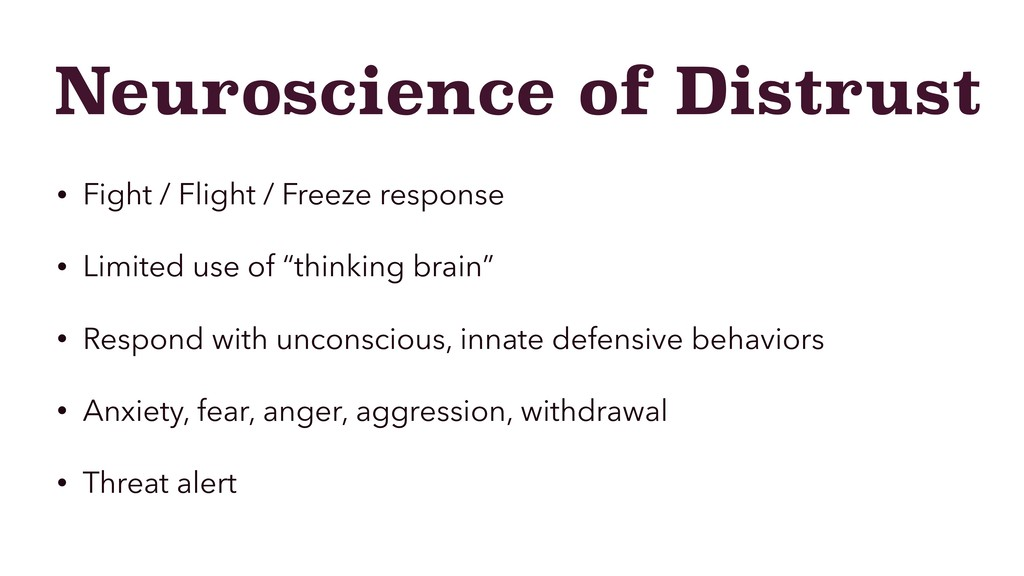 Neuroscience of Distrust • Fight / Flight / Fre...