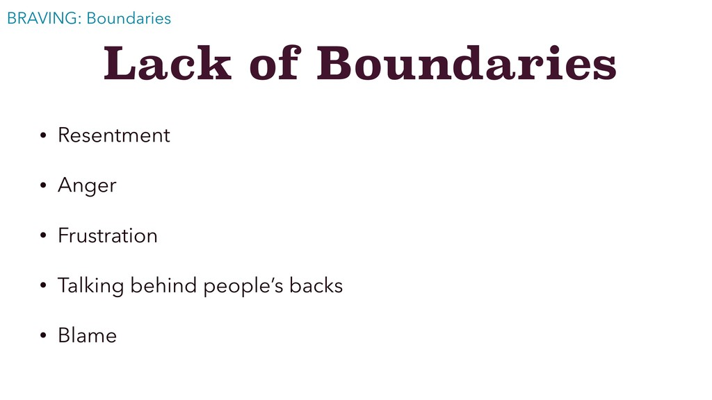 Lack of Boundaries • Resentment • Anger • Frust...