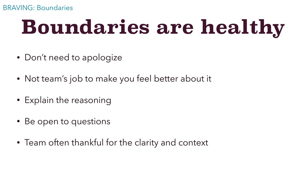 Boundaries are healthy • Don't need to apologiz...