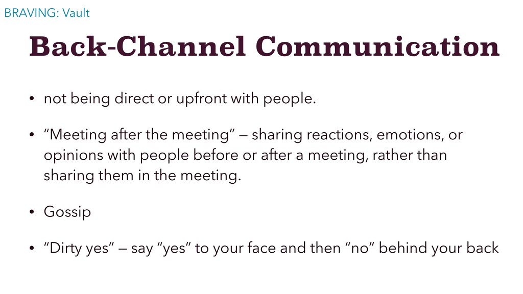 Back-Channel Communication • not being direct o...