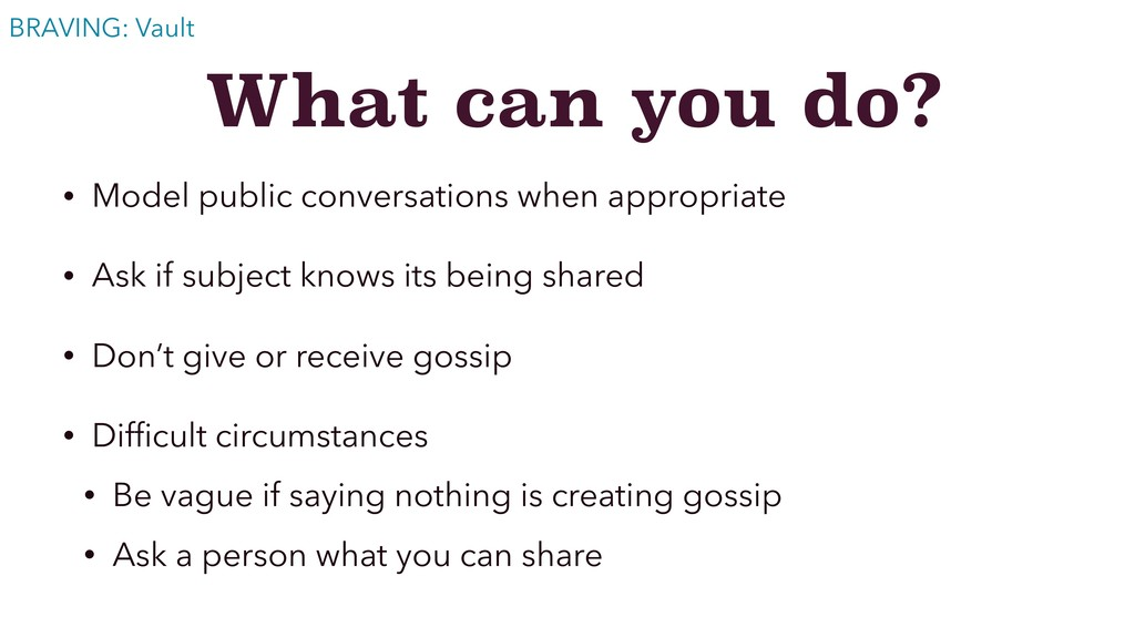 What can you do? • Model public conversations w...