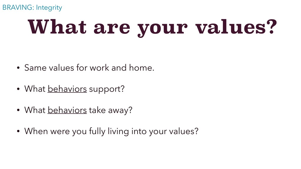 What are your values? • Same values for work an...