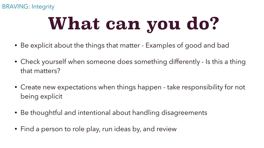 What can you do? • Be explicit about the things...