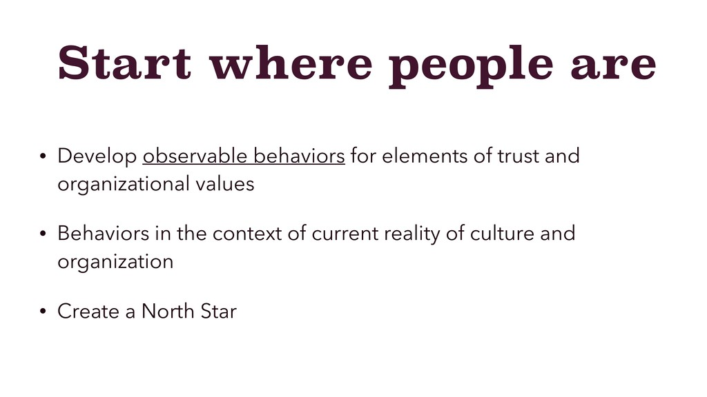 Start where people are • Develop observable beh...