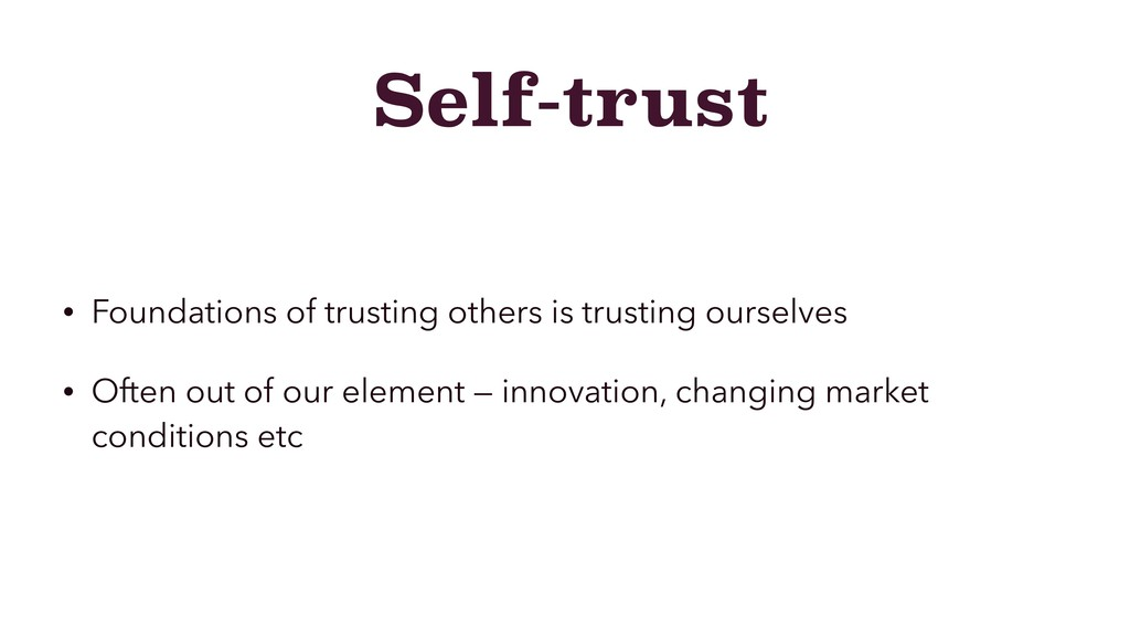 Self-trust • Foundations of trusting others is ...