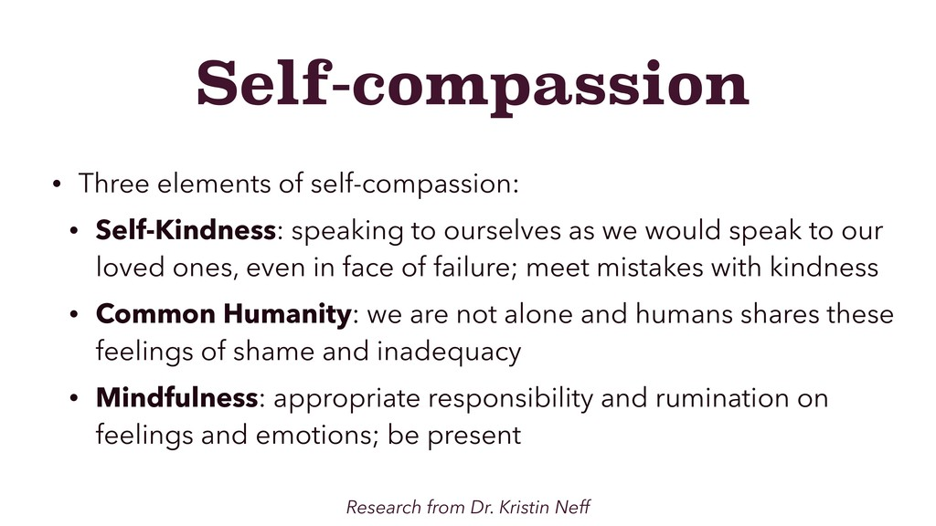 Self-compassion • Three elements of self-compas...
