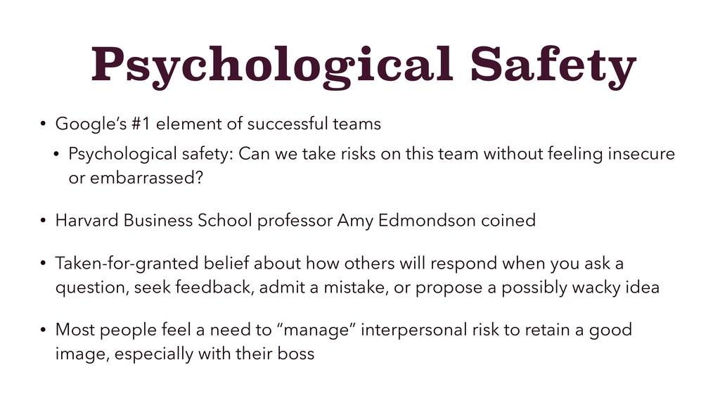 Psychological Safety • Google's #1 element of s...