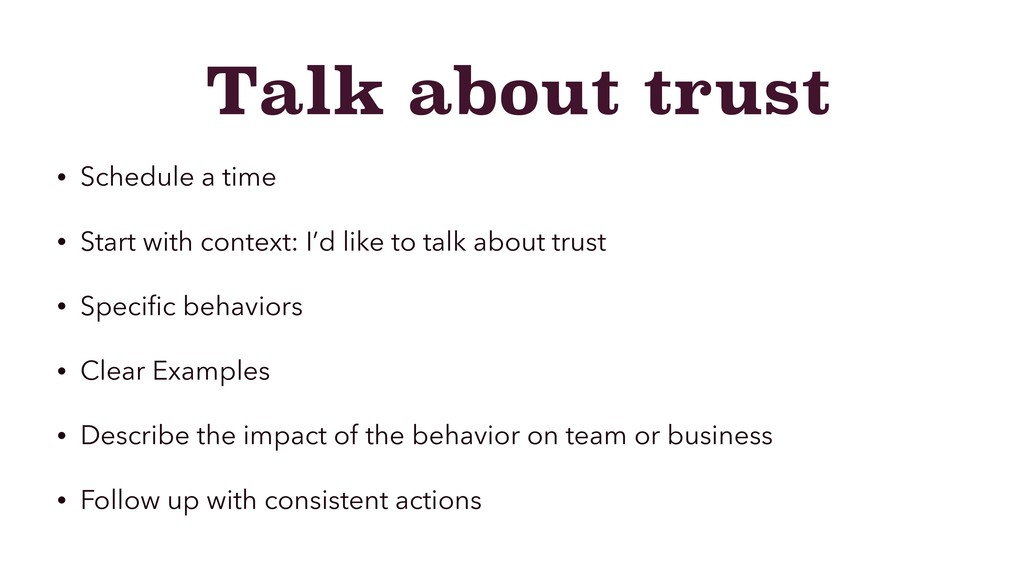 Talk about trust • Schedule a time • Start with...