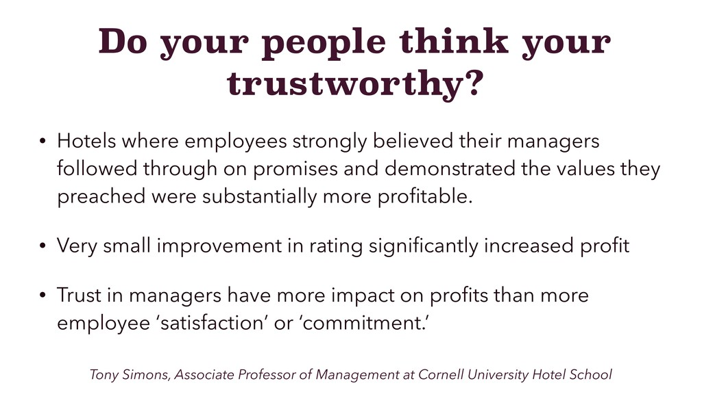 Do your people think your trustworthy? • Hotels...
