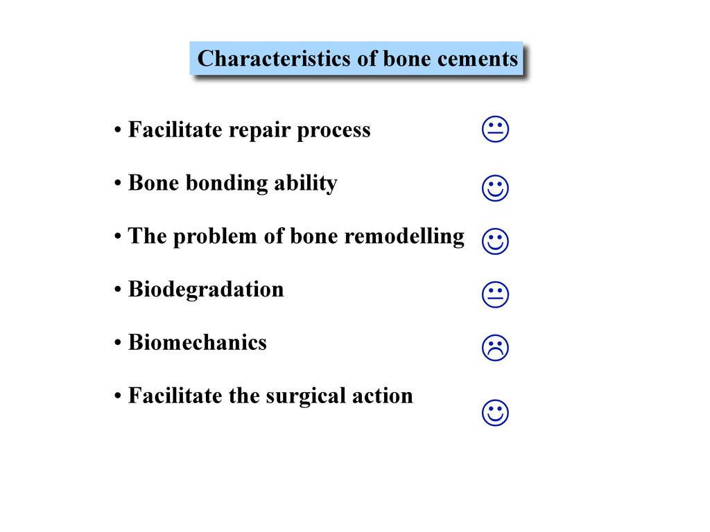 Characteristics of bone cements • Facilitate re...