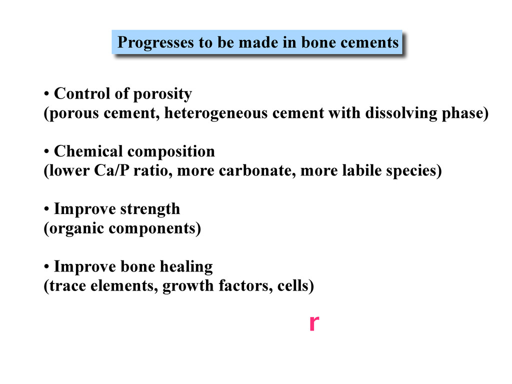 Progresses to be made in bone cements • Control...
