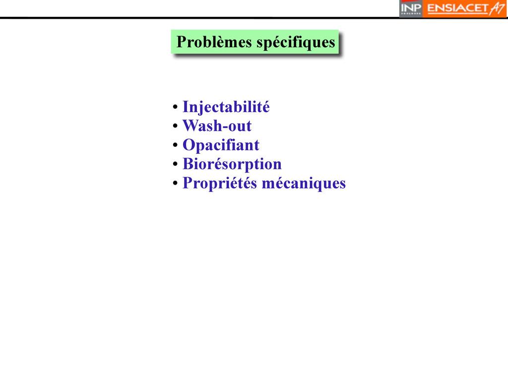 Problèmes spécifiques • Injectabilité • Wash-ou...