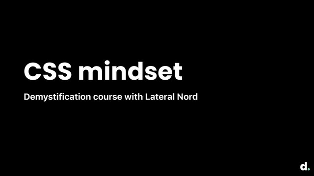 CSS mindset