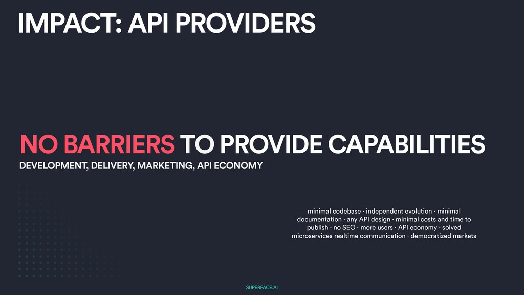 SUPERFACE.AI IMPACT: API PROVIDERS NO BARRIERS ...