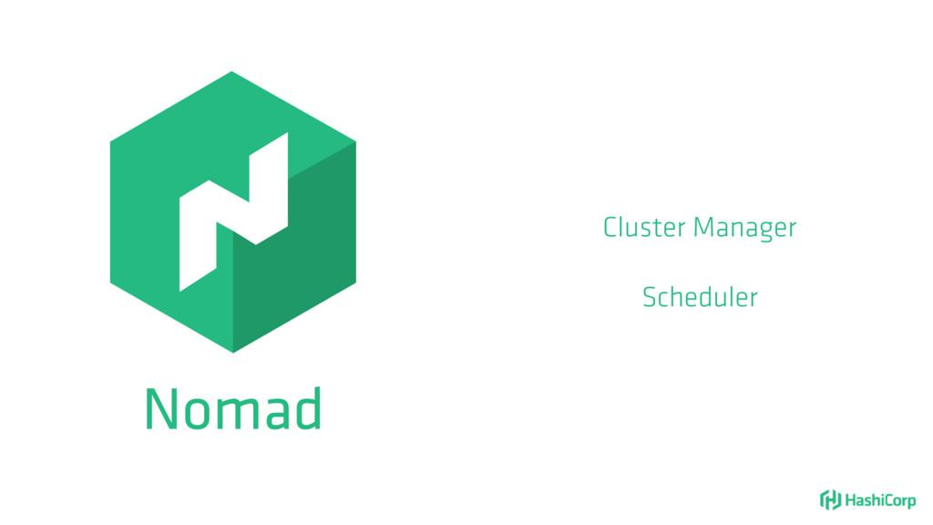 Nomad Cluster Manager Scheduler