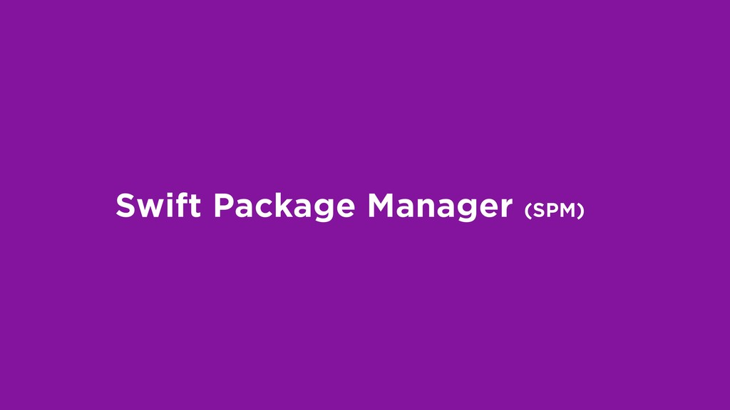 Swift Package Manager (SPM)