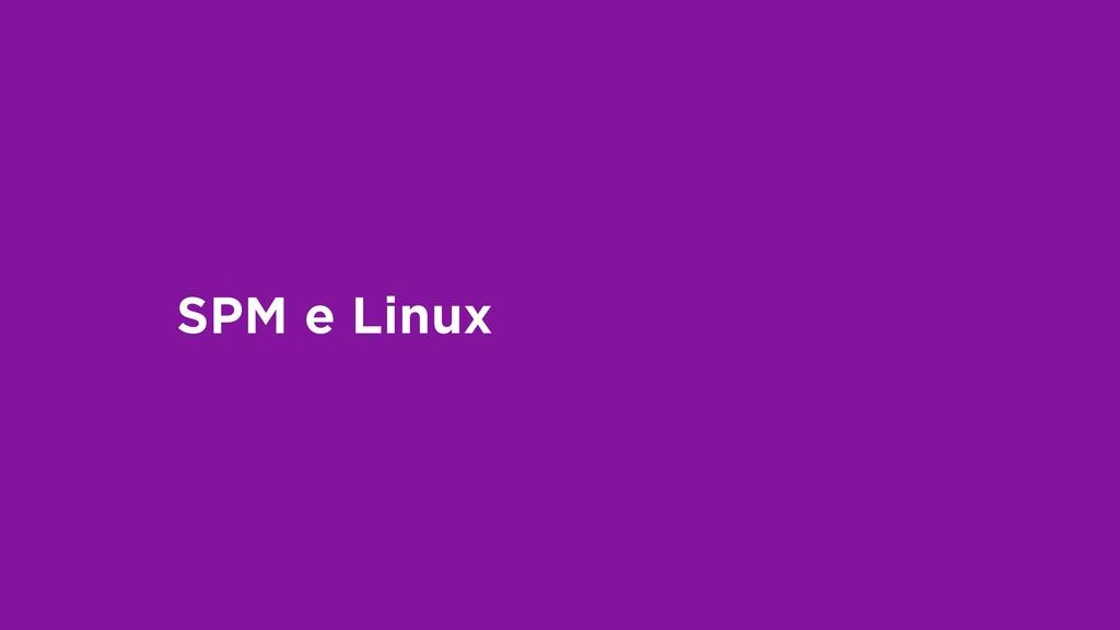SPM e Linux