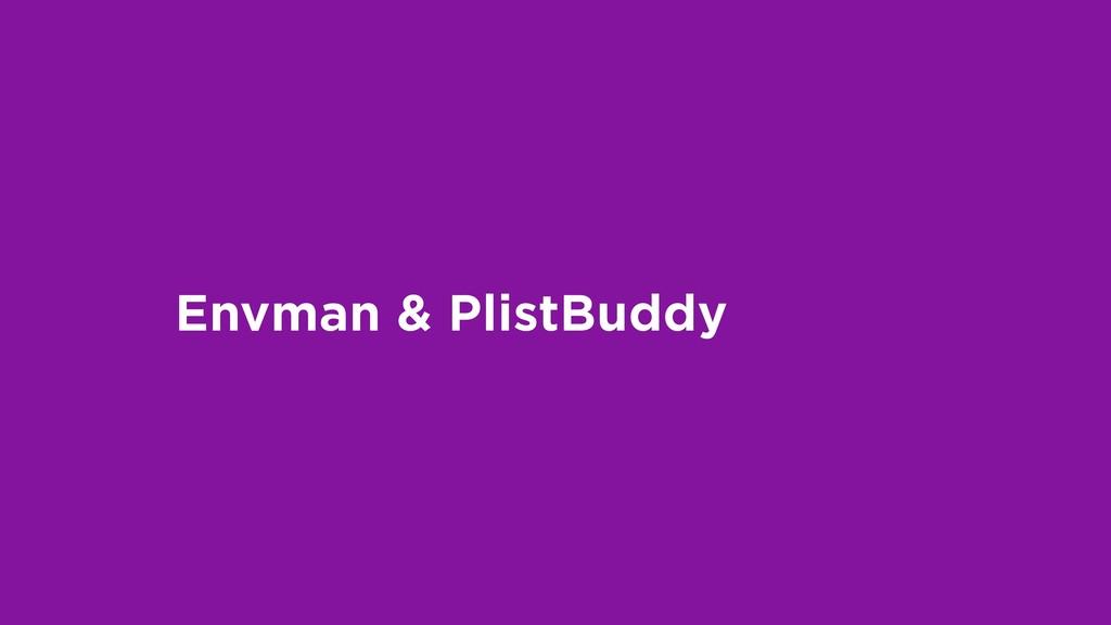 Envman & PlistBuddy