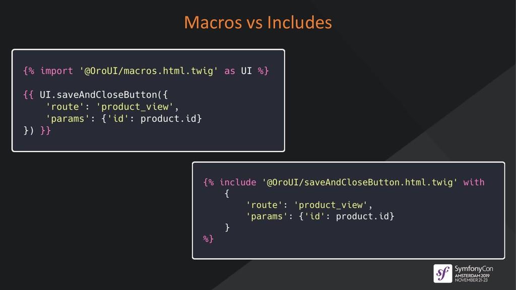Macros vs Includes