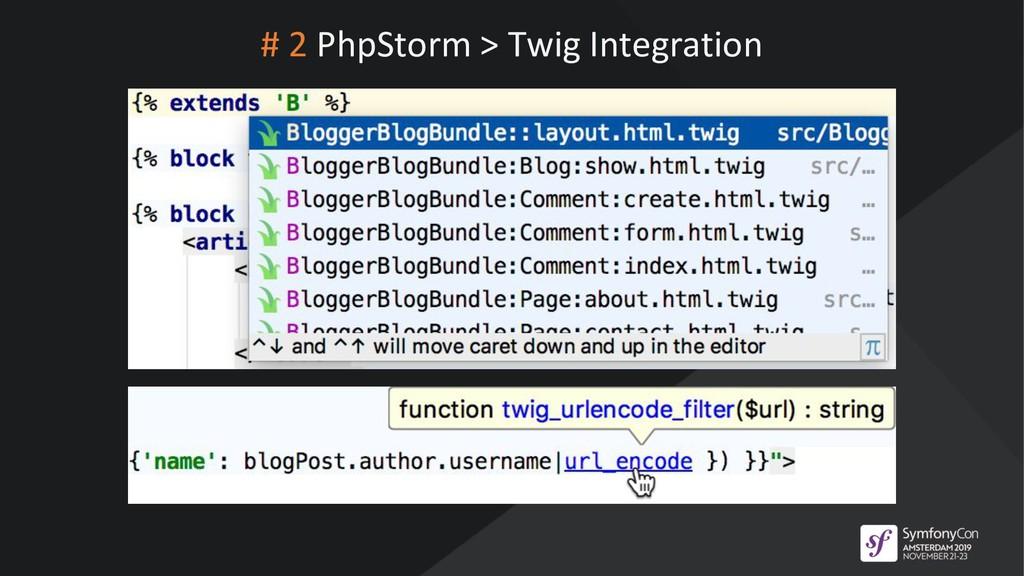 # 2 PhpStorm > Twig Integration