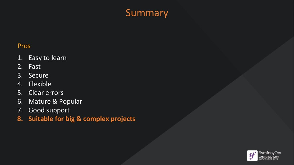 Summary Pros 1. Easy to learn 2. Fast 3. Secure...