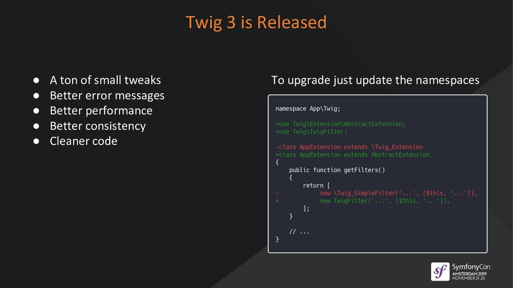 Twig 3 is Released ● A ton of small tweaks ● Be...