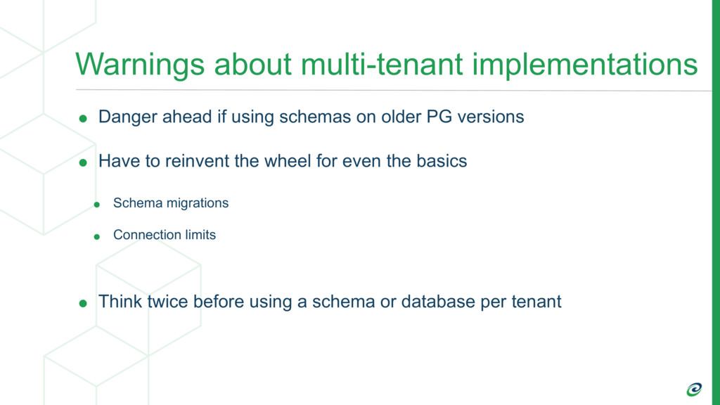 Warnings about multi-tenant implementations • D...