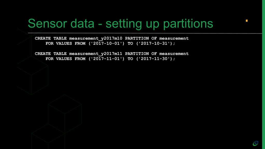 Sensor data - setting up partitions CREATE TABL...