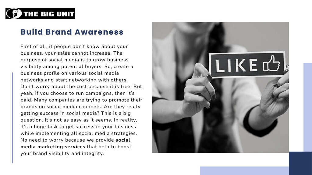 Build Brand Awareness First of all, if people d...