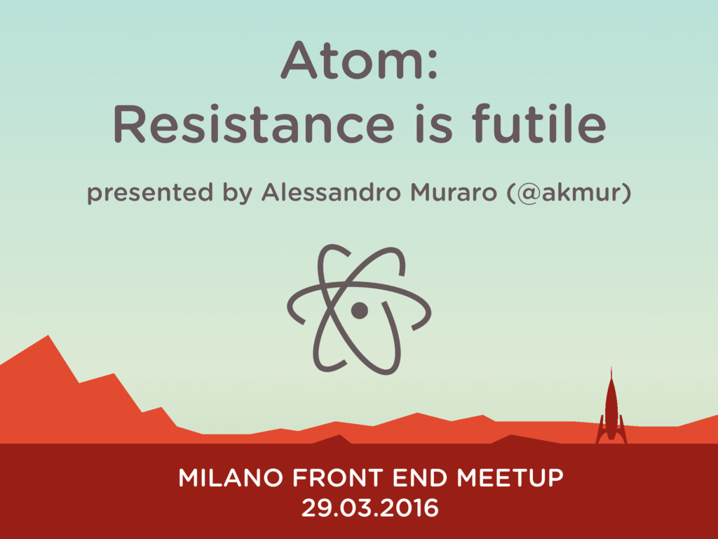 Atom: Resistance is futile MILANO FRONT END MEE...