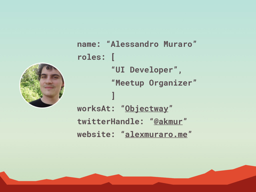"name: ""Alessandro Muraro"" roles: [ ""UI Develope..."