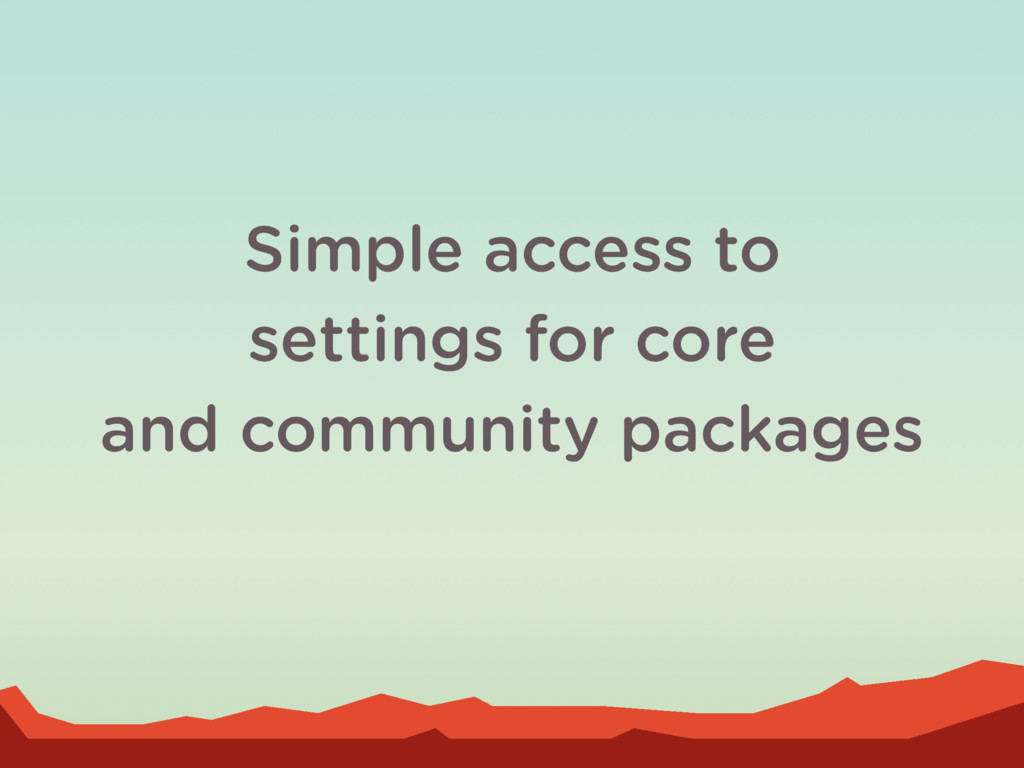 Simple access to settings for core and communit...