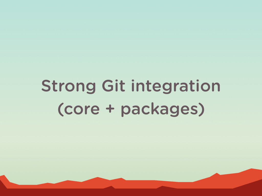 Strong Git integration (core + packages)