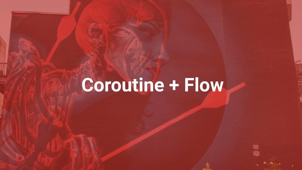 Coroutine + Flow