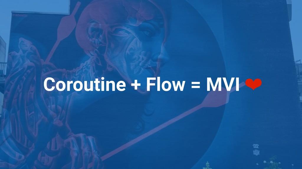 Coroutine + Flow = MVI ❤